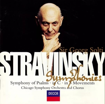 Игорь СТРАВИНСКИЙ, «Симфония псалмов» (Simphony Of Psalms). Chicago Simphony Orchestra and Chorus, Dir. Sir Georg Solti.